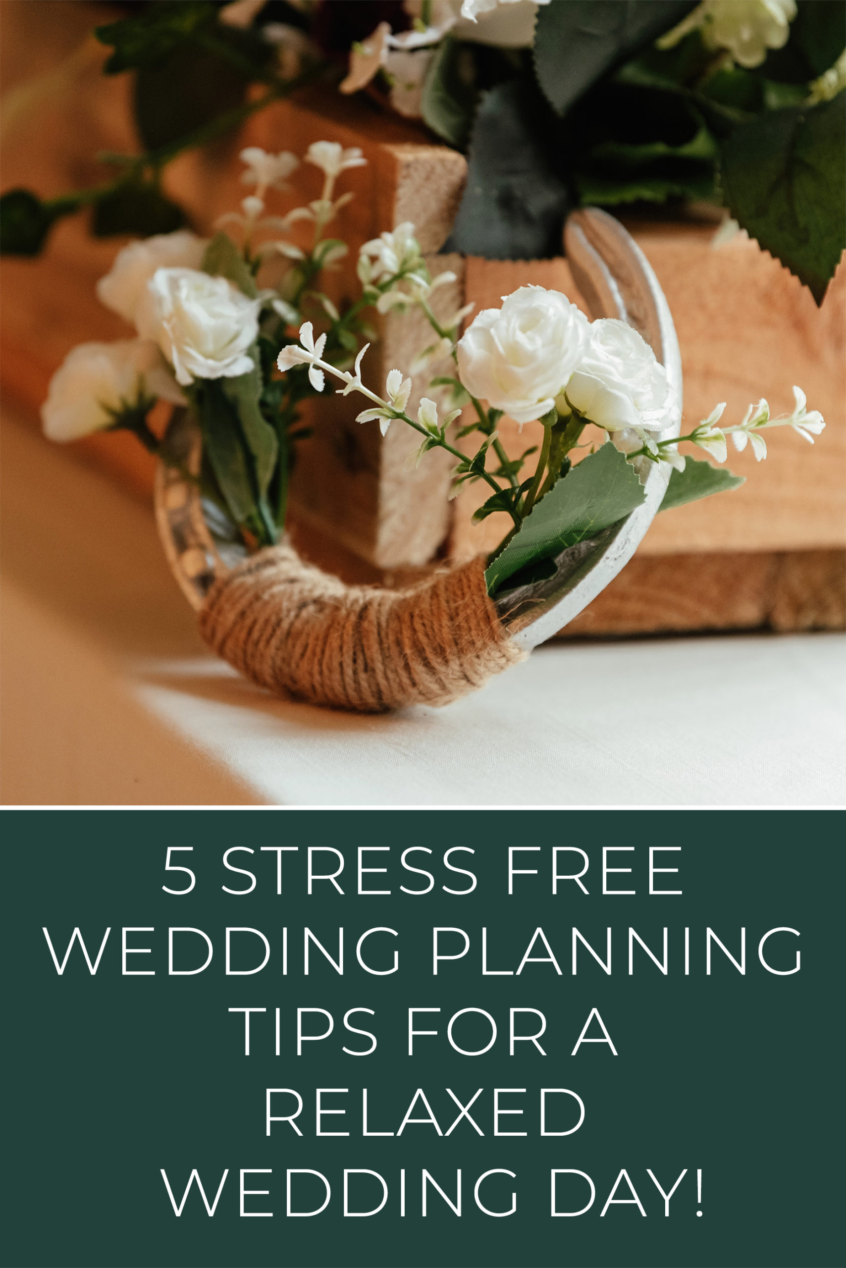 5 stress free wedding planning tips for a relaxed wedding day