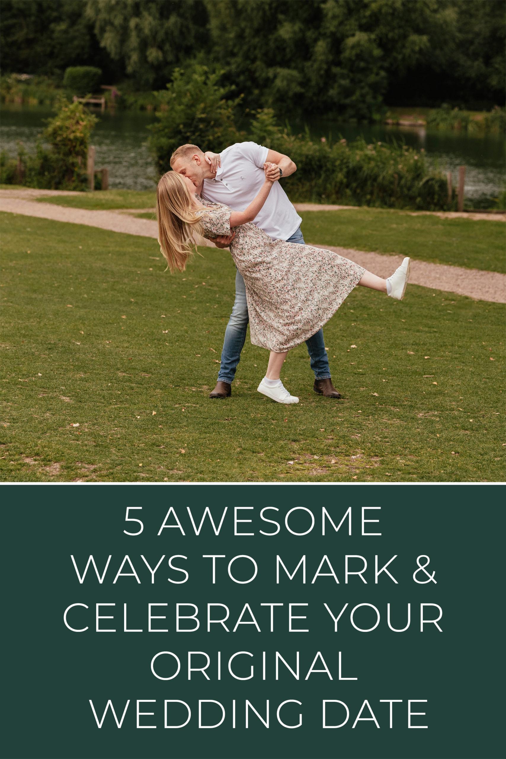 5 ways to celebrate your original wedding date pinterest