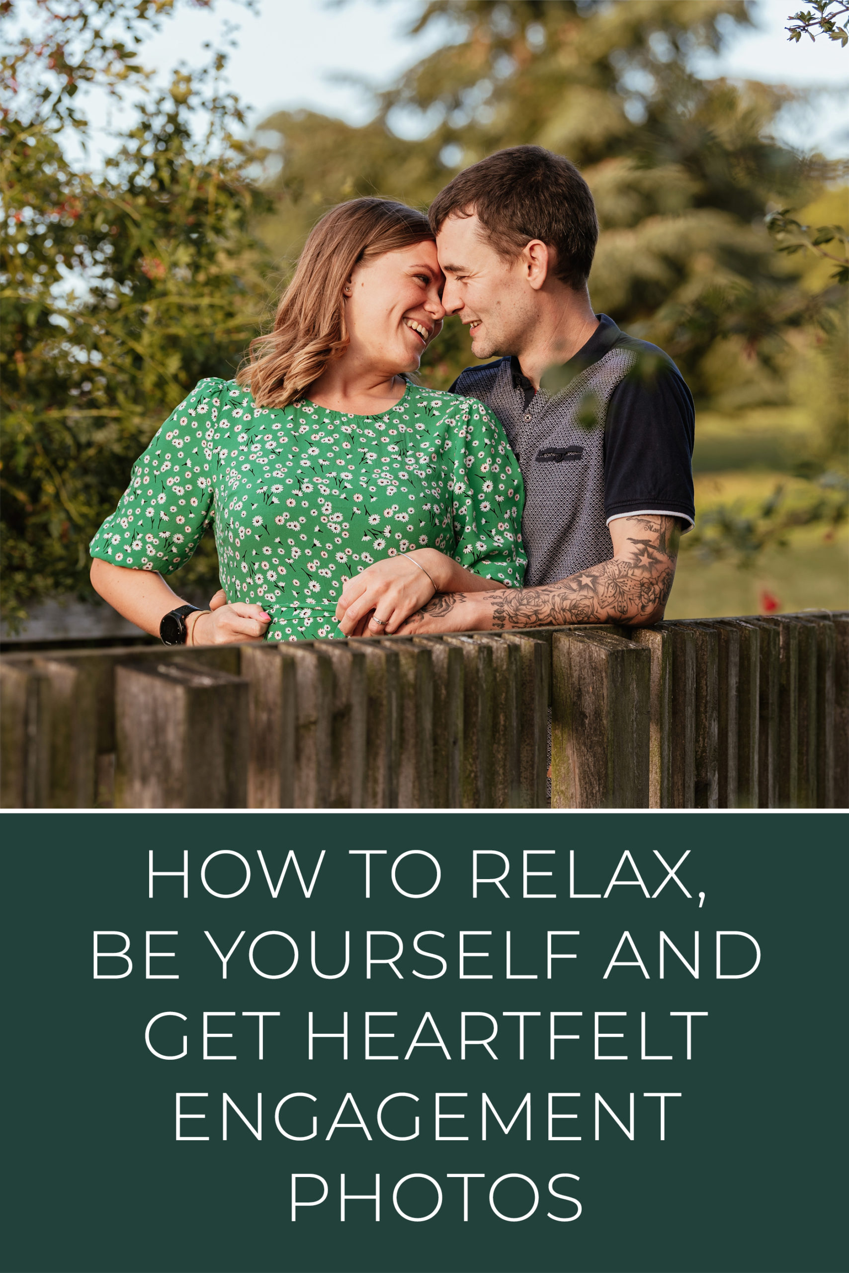 How to relax be yourself and get heartfelt engagement photos